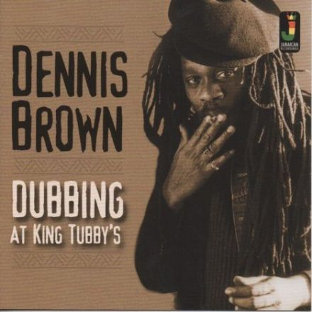 Dennis Brown - Dubbing At King Tubby's (Jamaican Recordings) CD